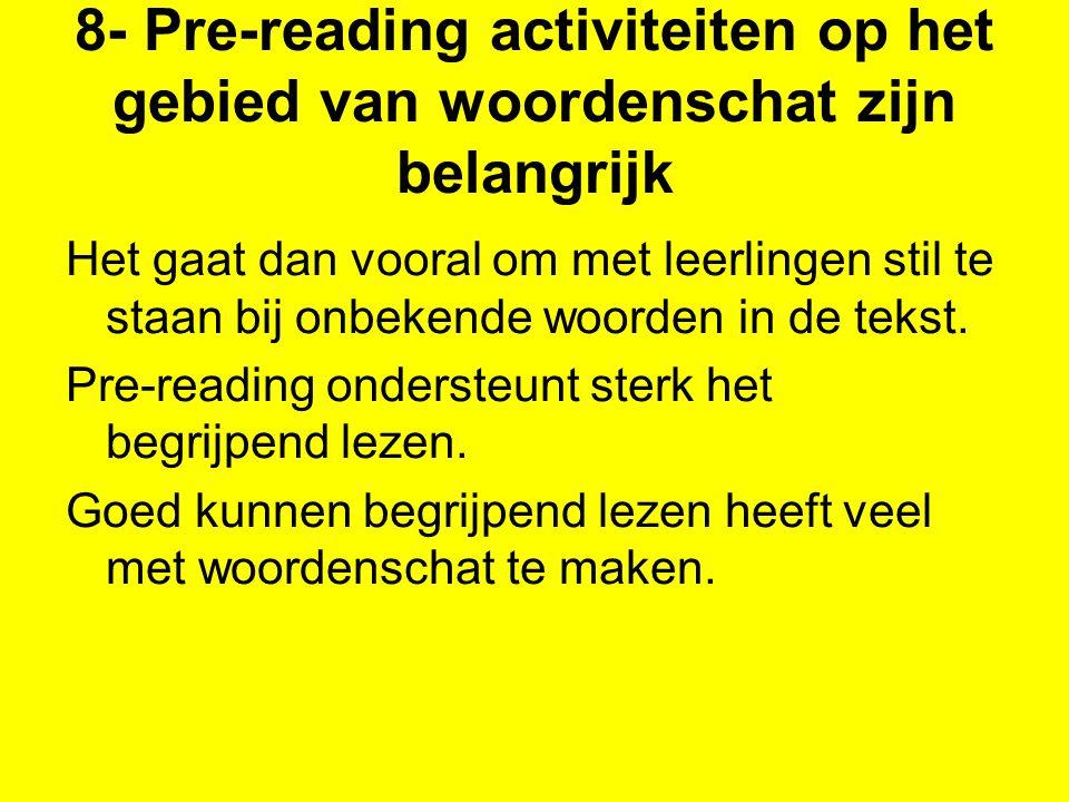 8- Pre-reading activiteiten op het gebied van woordenschat zijn belangrijk