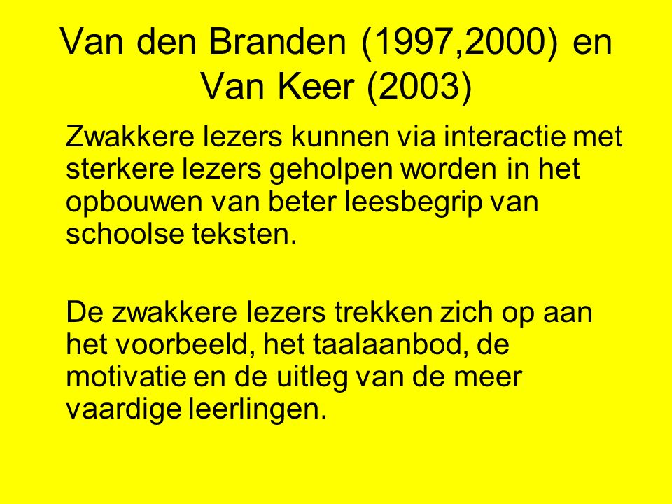 Van den Branden (1997,2000) en Van Keer (2003)