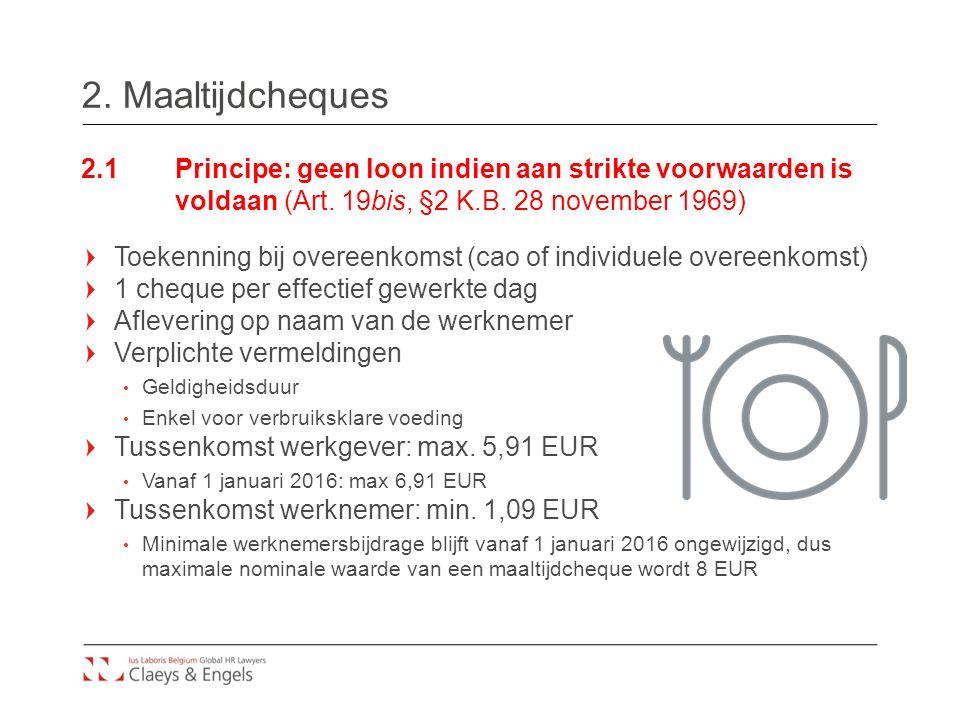 2. Maaltijdcheques 2.1 Principe: geen loon indien aan strikte voorwaarden is voldaan (Art. 19bis, §2 K.B. 28 november 1969)