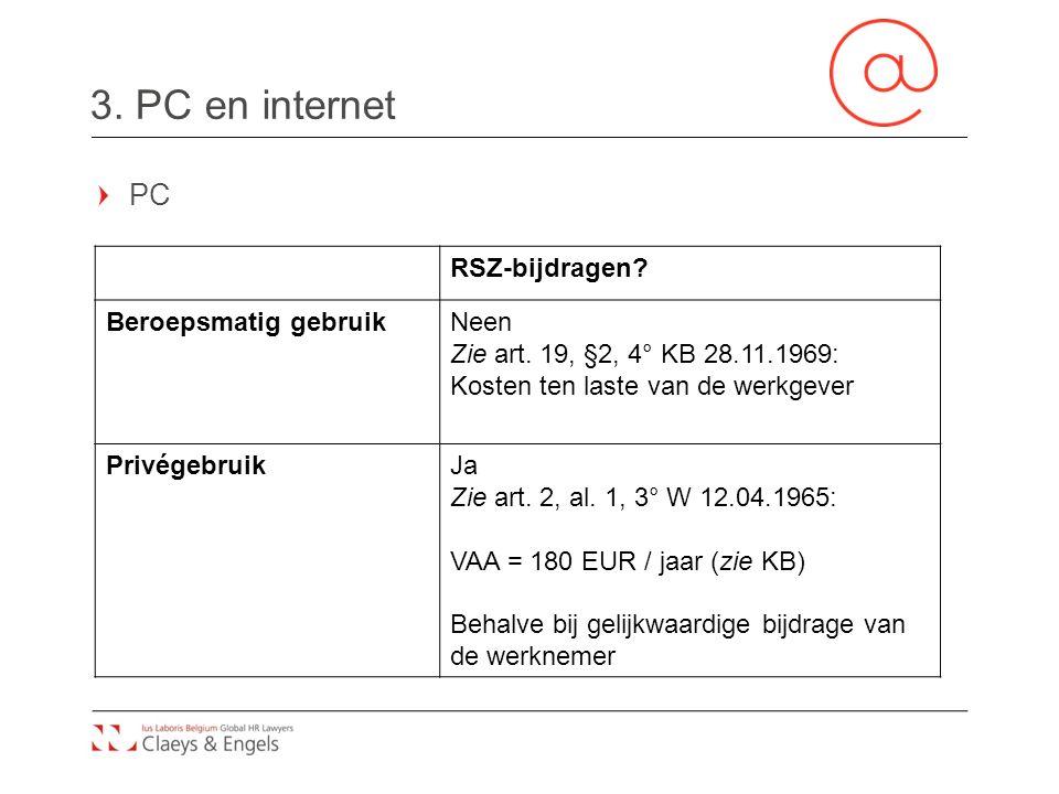 3. PC en internet PC RSZ-bijdragen Beroepsmatig gebruik Neen