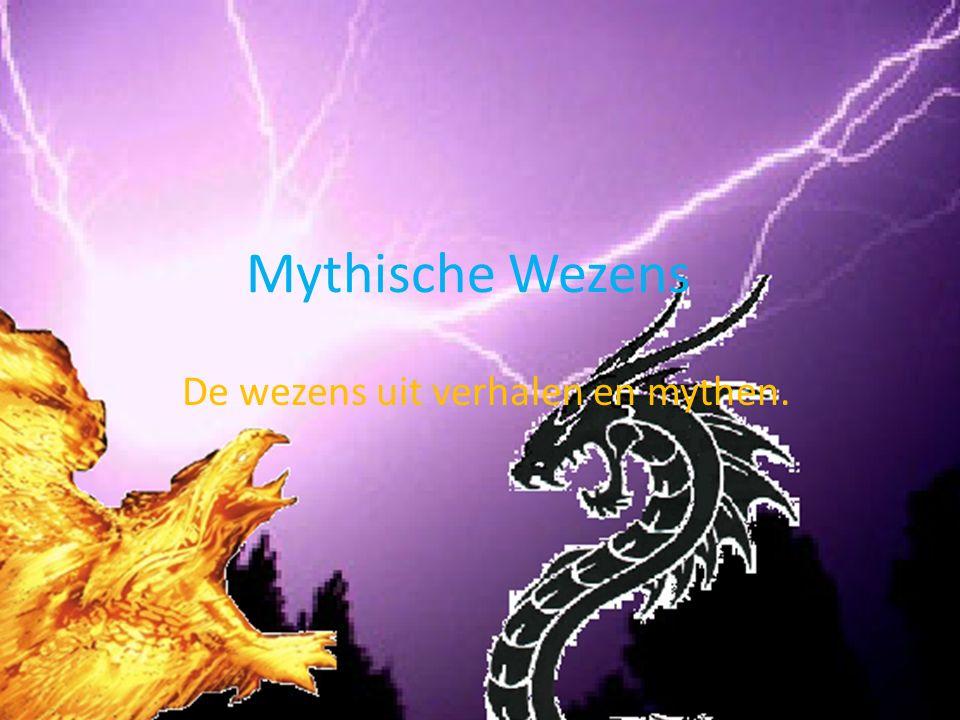 De wezens uit verhalen en mythen.