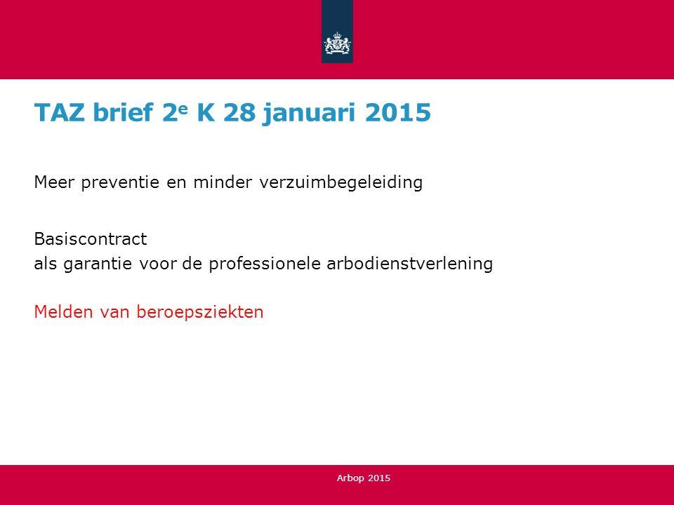 TAZ brief 2e K 28 januari 2015 Meer preventie en minder verzuimbegeleiding. Basiscontract. als garantie voor de professionele arbodienstverlening.