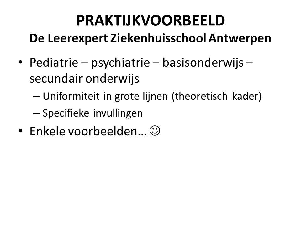 PRAKTIJKVOORBEELD De Leerexpert Ziekenhuisschool Antwerpen