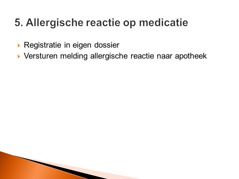 5. Allergische reactie op medicatie