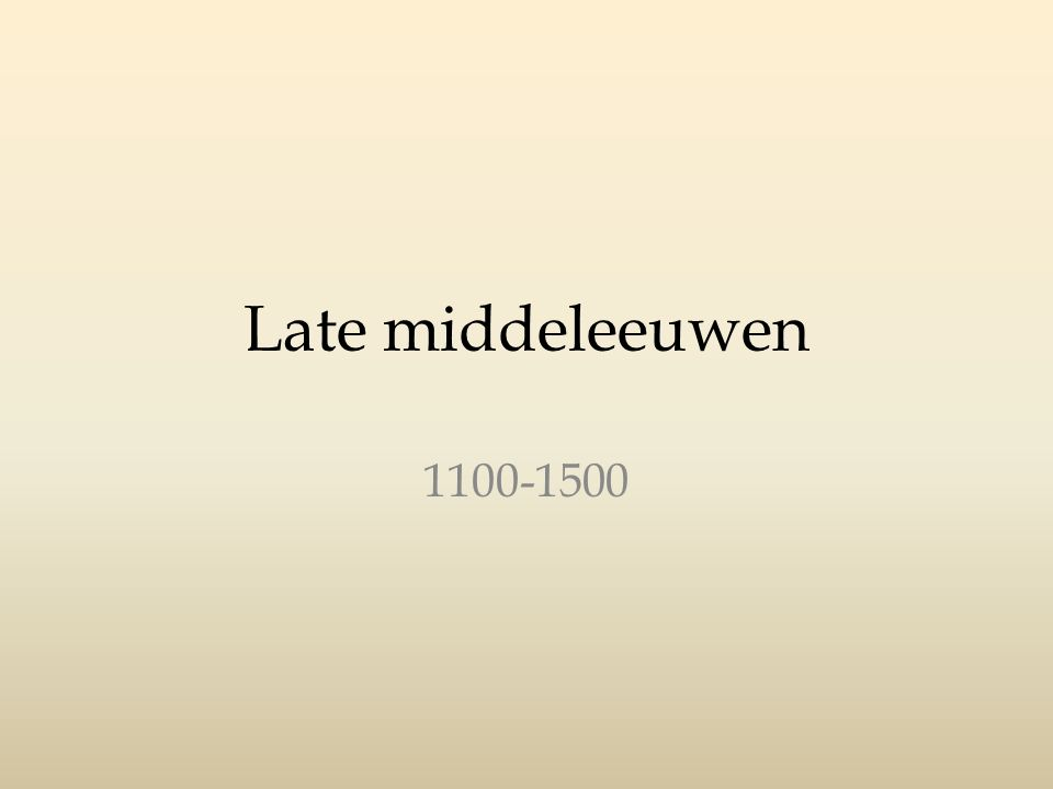 Late middeleeuwen 1100-1500