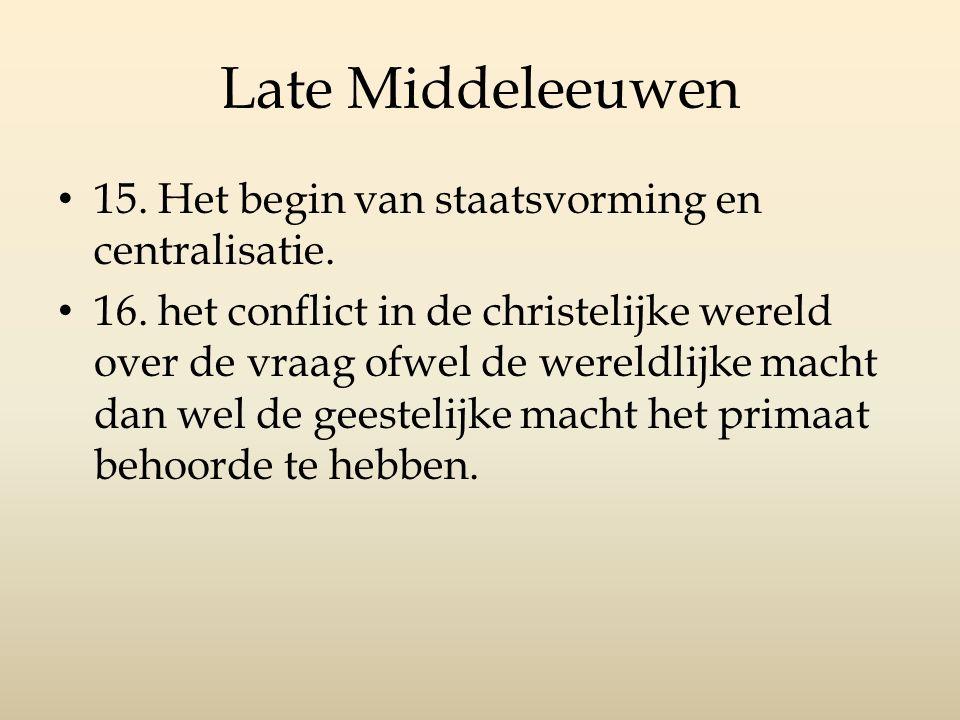Late Middeleeuwen 15. Het begin van staatsvorming en centralisatie.