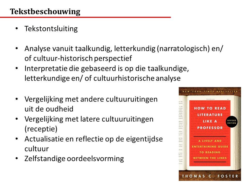 Tekstbeschouwing Tekstontsluiting. Analyse vanuit taalkundig, letterkundig (narratologisch) en/ of cultuur-historisch perspectief.