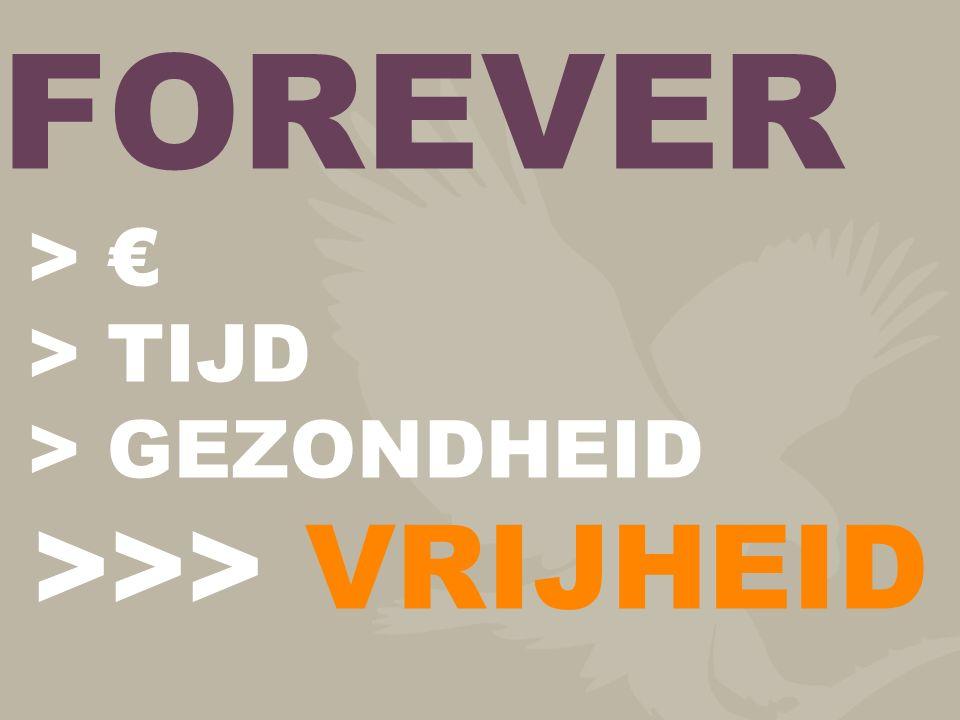 FOREVER > € > TIJD > GEZONDHEID >>> VRIJHEID
