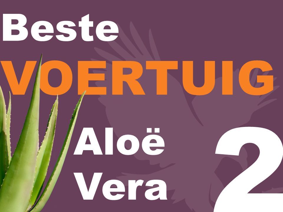 Beste VOERTUIG 2 Aloë Vera