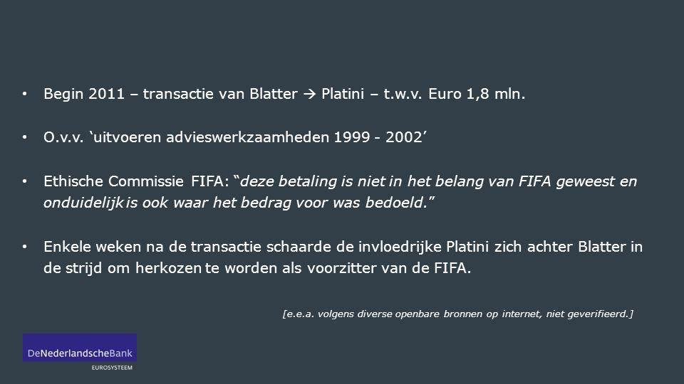 Begin 2011 – transactie van Blatter  Platini – t.w.v. Euro 1,8 mln.