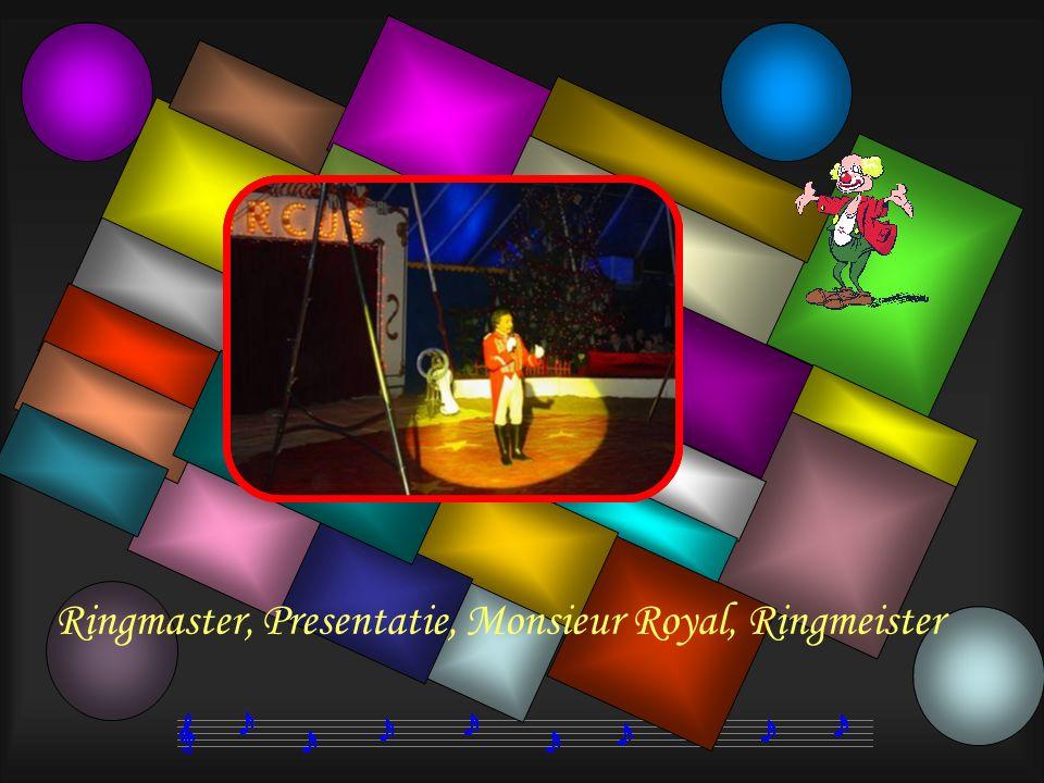 Ringmaster, Presentatie, Monsieur Royal, Ringmeister
