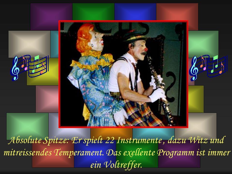 Absolute Spitze: Er spielt 22 Instrumente , dazu Witz und mitreissendes Temperament.
