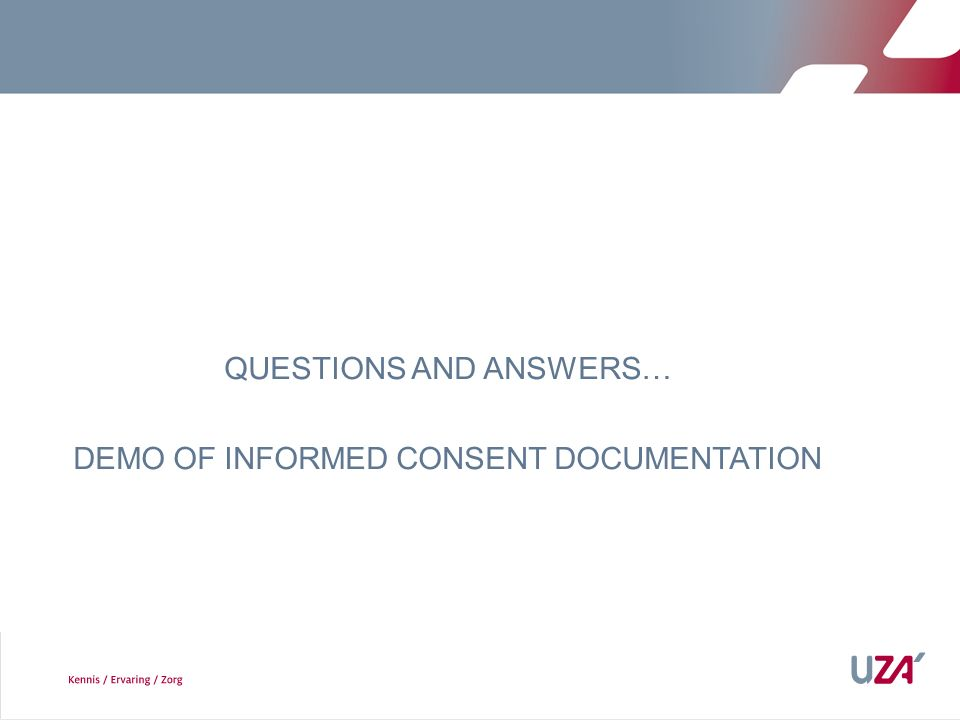 QUESTIONS AND ANSWERS… DEMO OF INFORMED CONSENT DOCUMENTATION