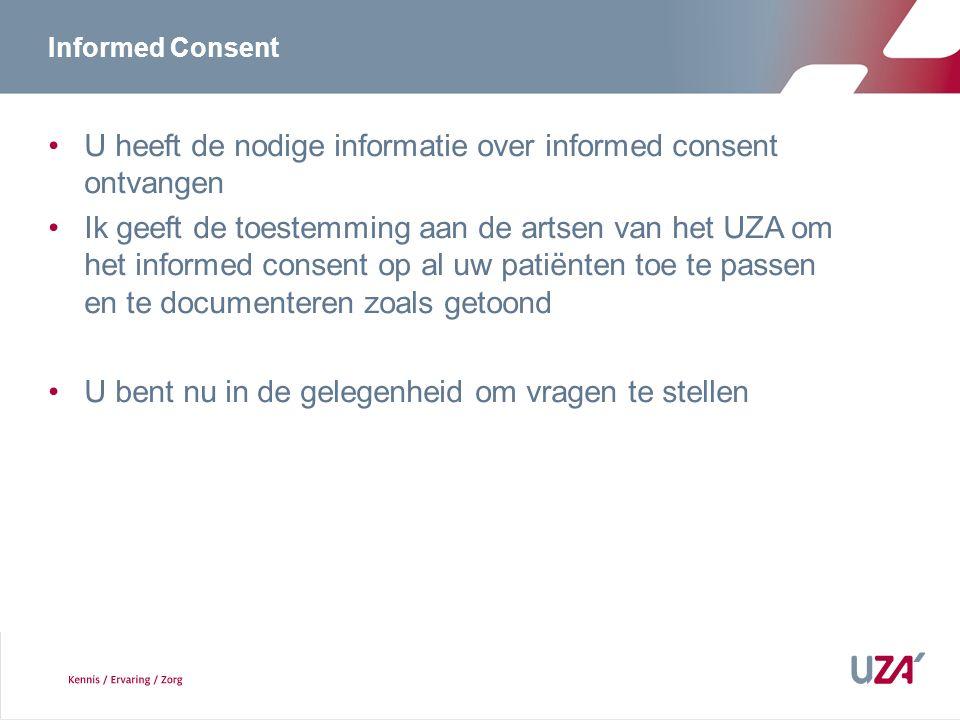 U heeft de nodige informatie over informed consent ontvangen