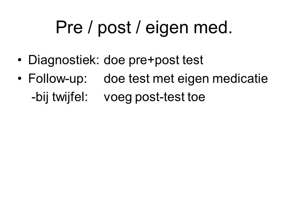 Pre / post / eigen med. Diagnostiek: doe pre+post test