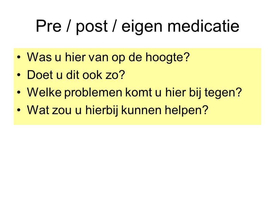 Pre / post / eigen medicatie