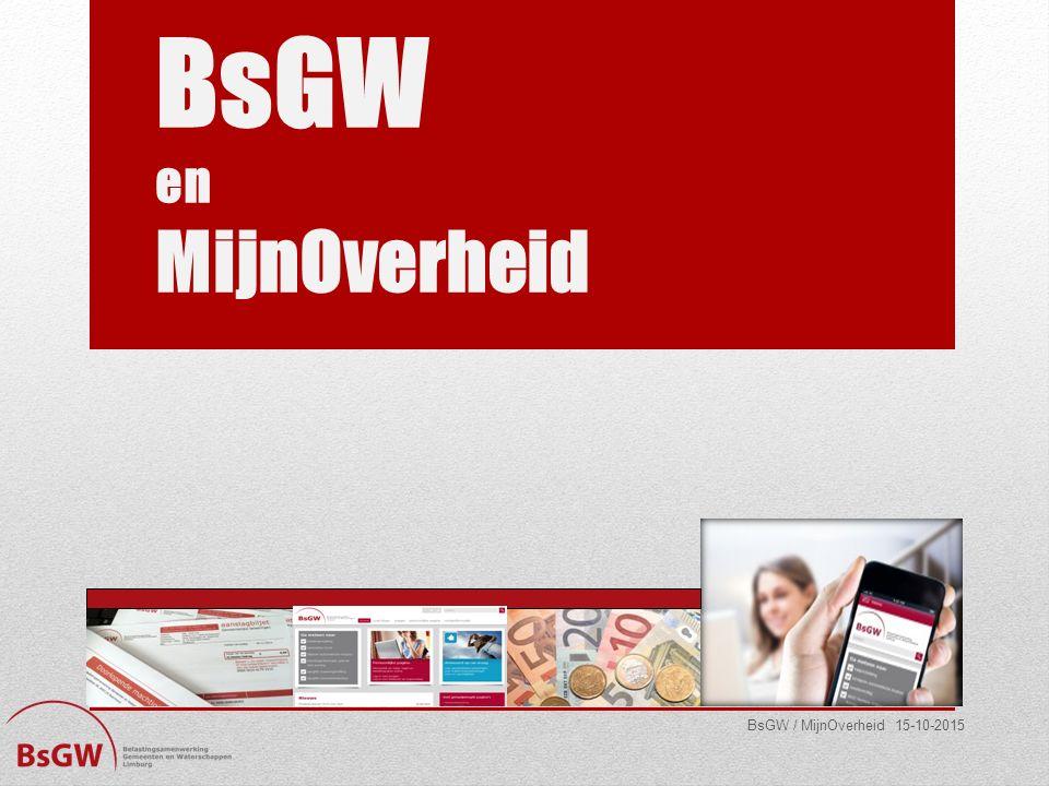 BsGW en MijnOverheid BsGW / MijnOverheid 15-10-2015