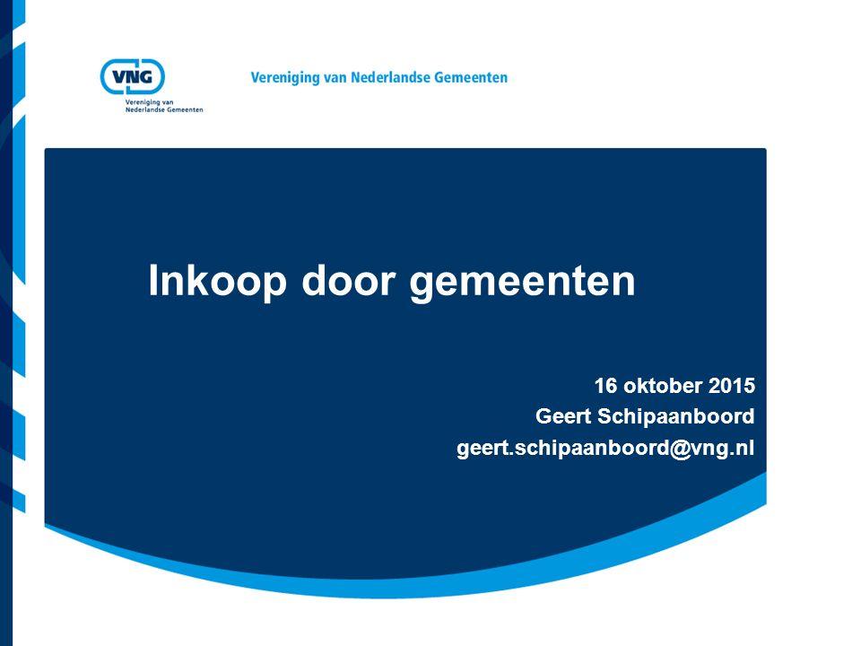 Inkoop door gemeenten 16 oktober 2015 Geert Schipaanboord