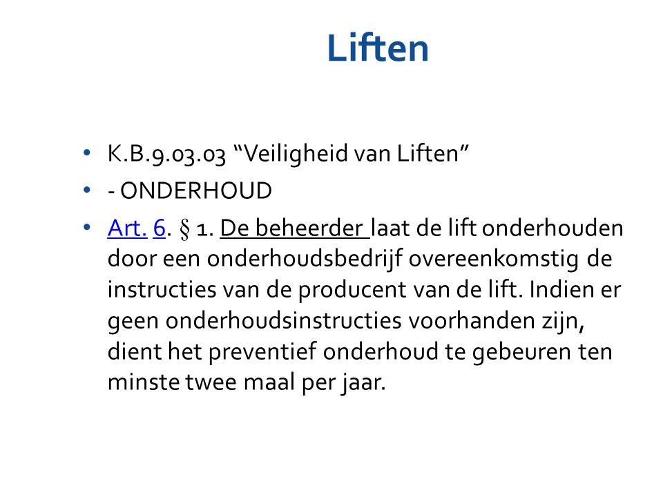 Liften K.B.9.03.03 Veiligheid van Liften - ONDERHOUD