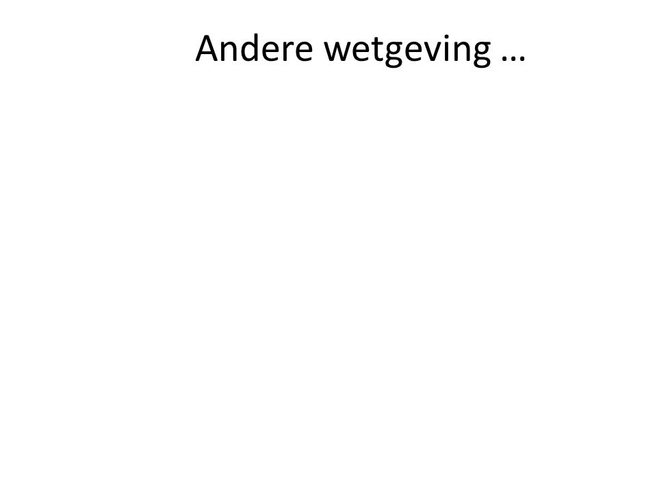 Andere wetgeving …