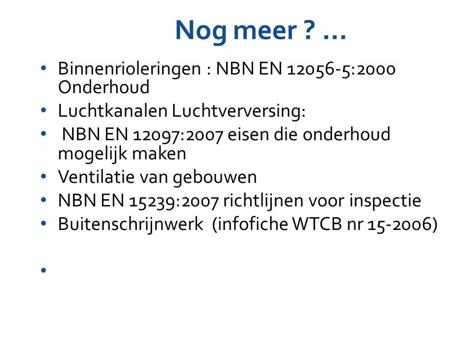 Nog meer … Binnenrioleringen : NBN EN 12056-5:2000 Onderhoud