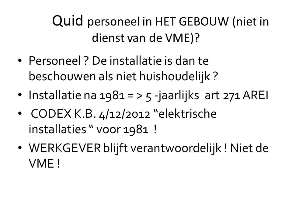 Quid personeel in HET GEBOUW (niet in dienst van de VME)