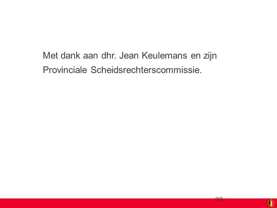 Met dank aan dhr. Jean Keulemans en zijn Provinciale Scheidsrechterscommissie.