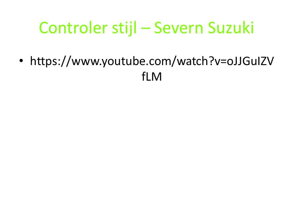 Controler stijl – Severn Suzuki
