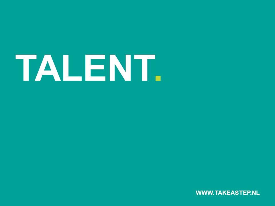 TALENT. WWW.TAKEASTEP.NL