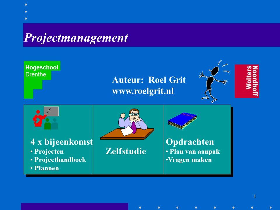 Projectmanagement Auteur: Roel Grit www.roelgrit.nl Zelfstudie