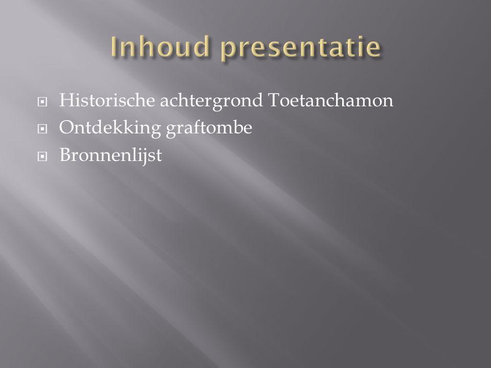 Inhoud presentatie Historische achtergrond Toetanchamon