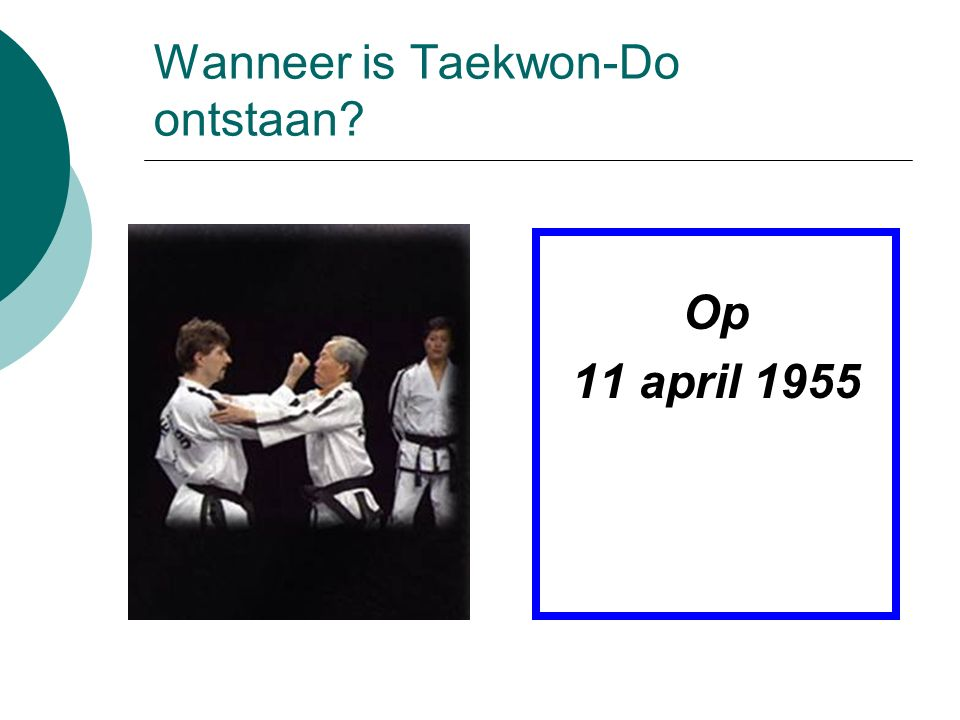 Wanneer is Taekwon-Do ontstaan