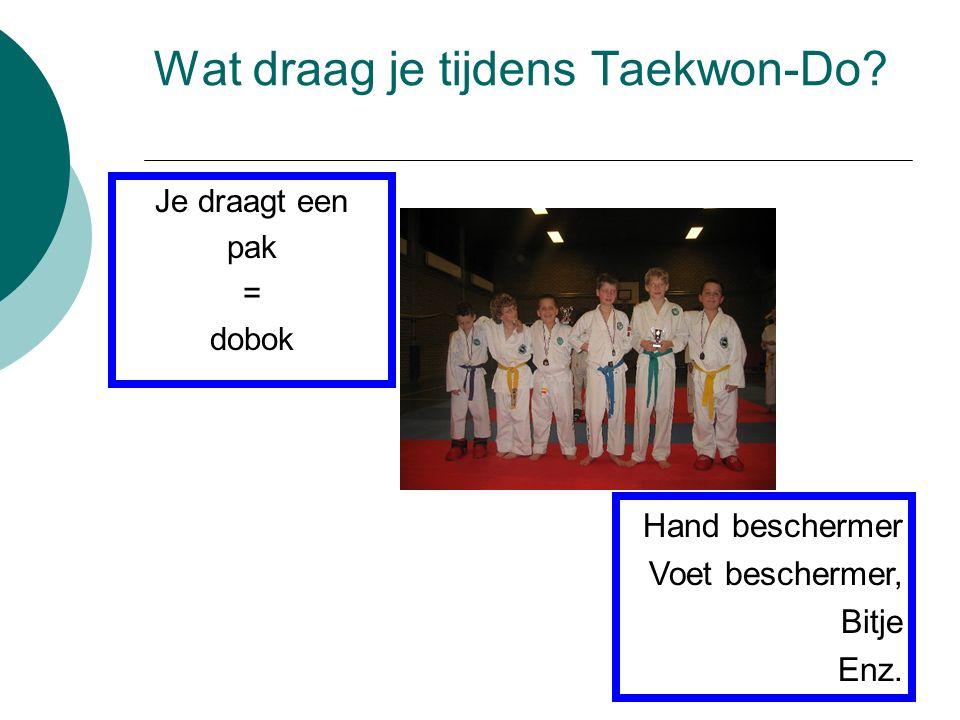 Wat draag je tijdens Taekwon-Do
