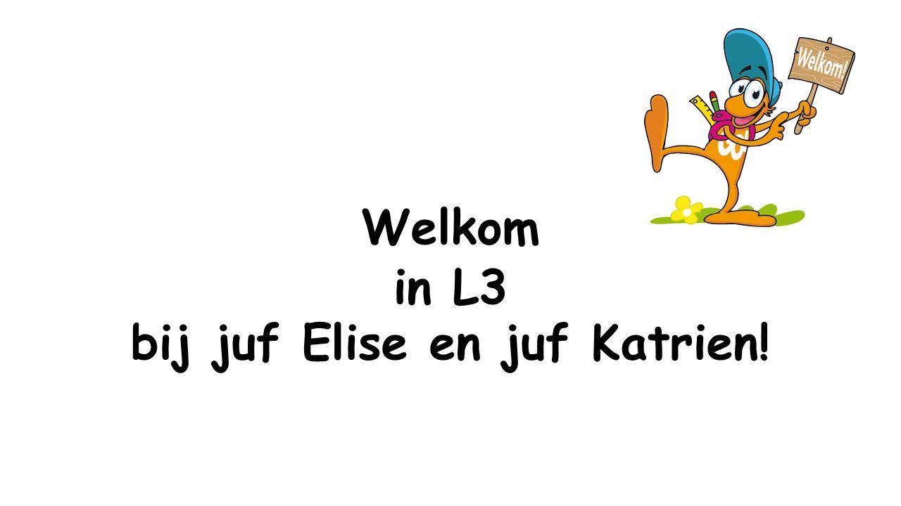 in L3 bij juf Elise en juf Katrien!