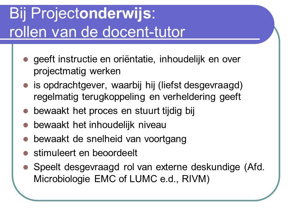 Bij Projectonderwijs: rollen van de docent-tutor
