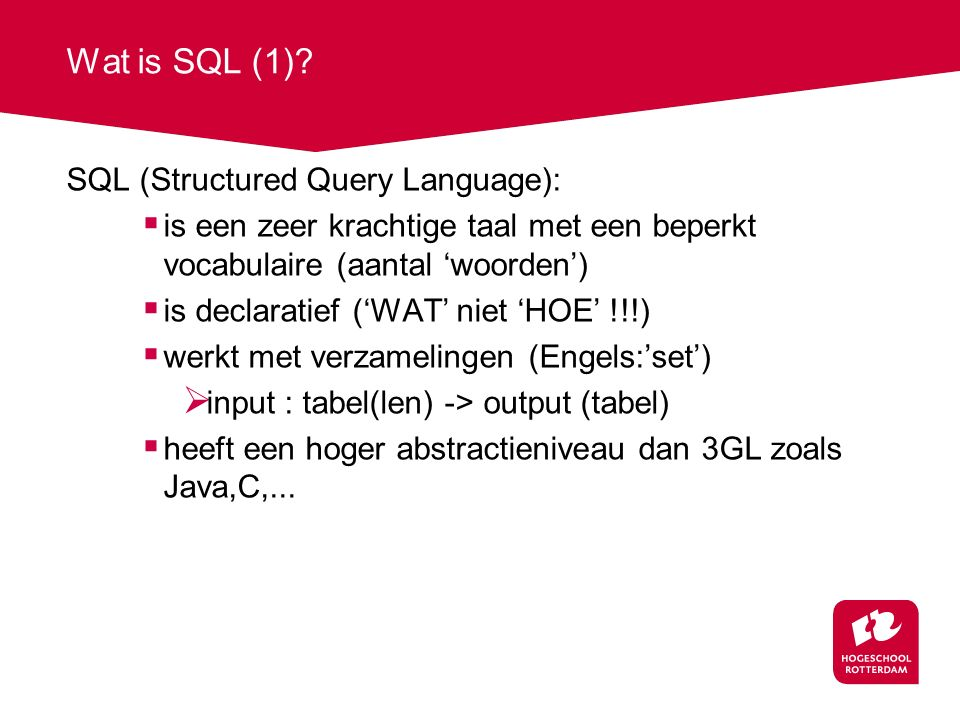 Wat is SQL (1) SQL (Structured Query Language):