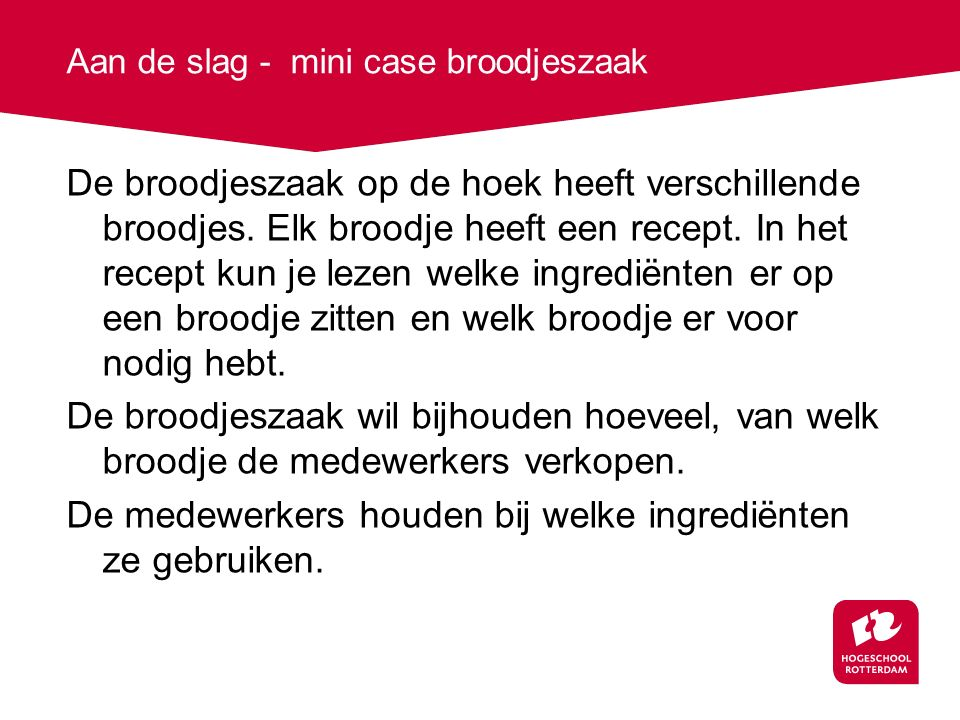 Aan de slag - mini case broodjeszaak