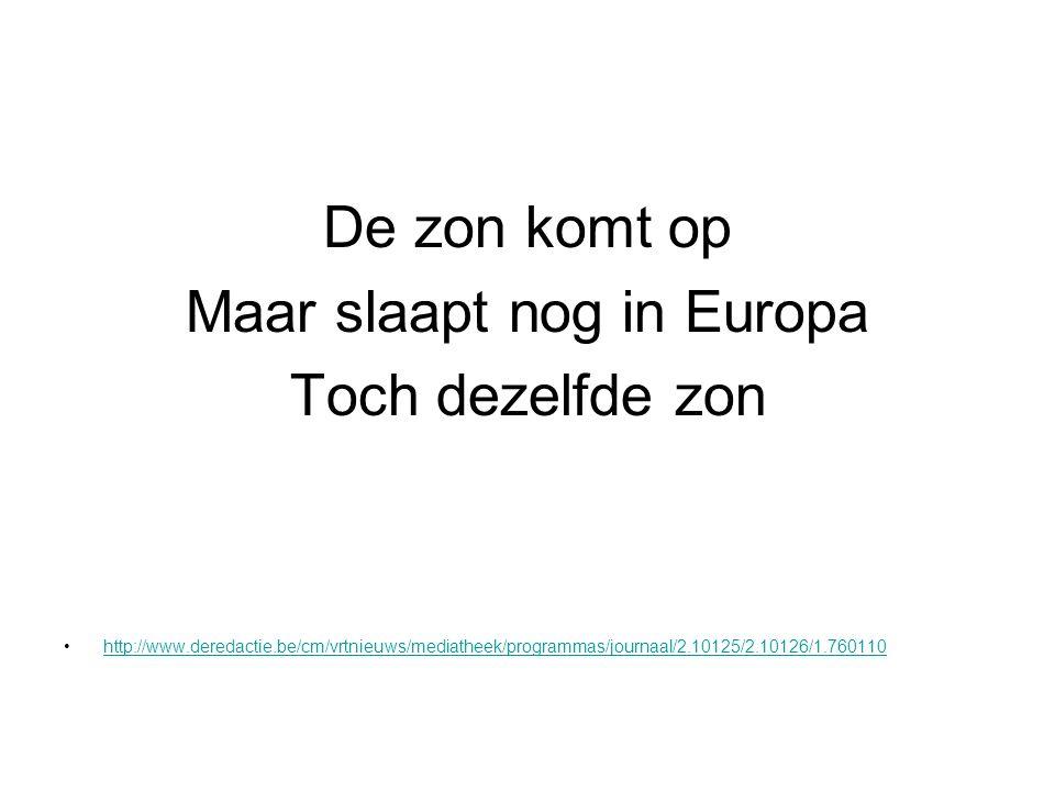 Maar slaapt nog in Europa