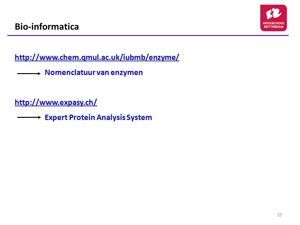 Bio-informatica http://www.chem.qmul.ac.uk/iubmb/enzyme/