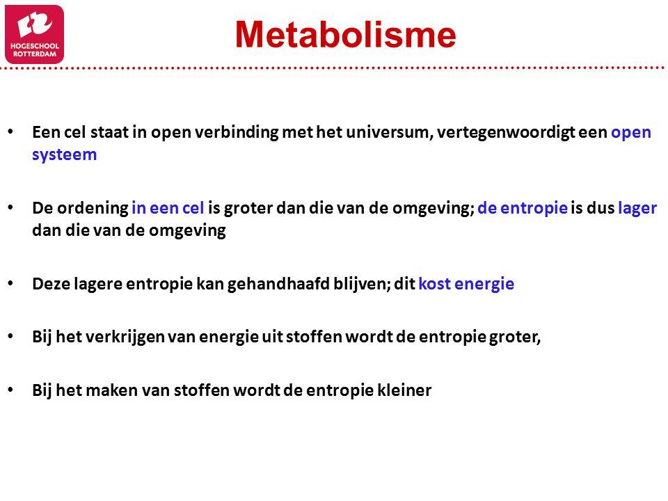 Metabolisme Een cel staat in open verbinding met het universum, vertegenwoordigt een open systeem.
