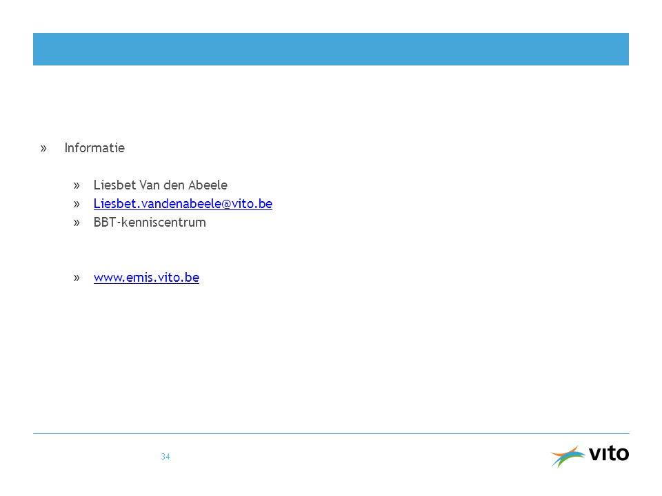 Informatie Liesbet Van den Abeele Liesbet.vandenabeele@vito.be BBT-kenniscentrum www.emis.vito.be