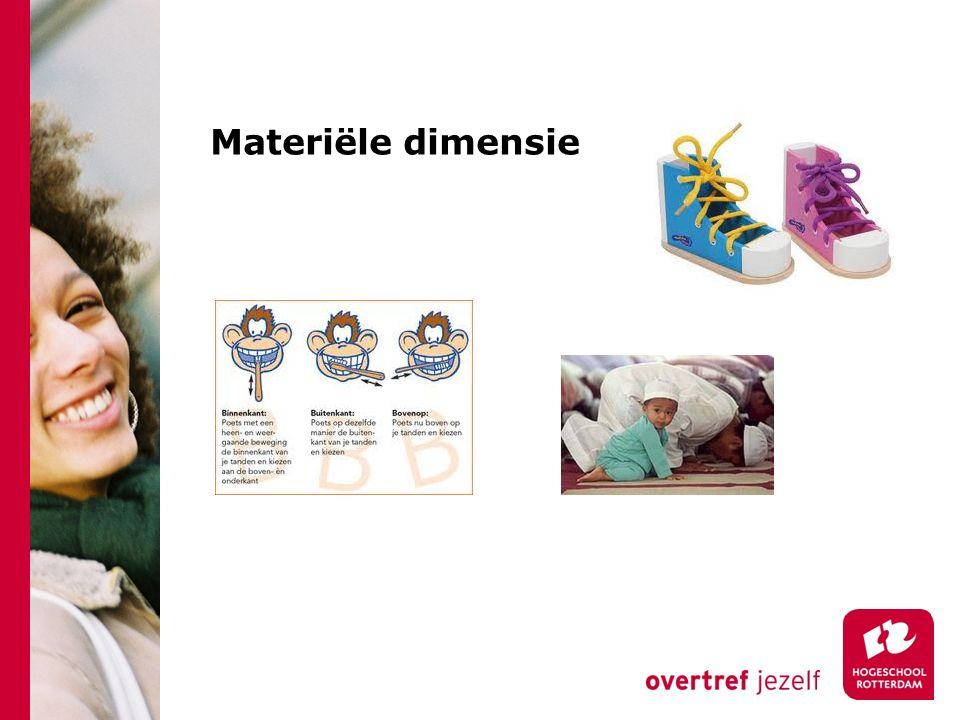Materiële dimensie De observeerbare activiteiten die opvoeders