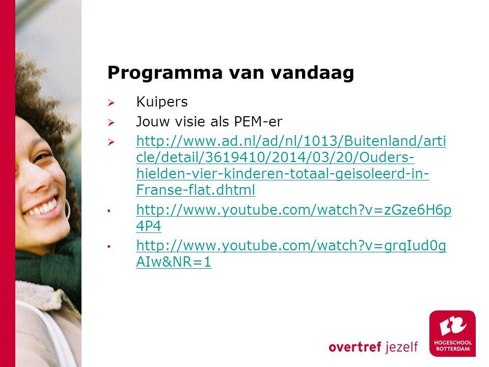 Programma van vandaag Kuipers Jouw visie als PEM-er