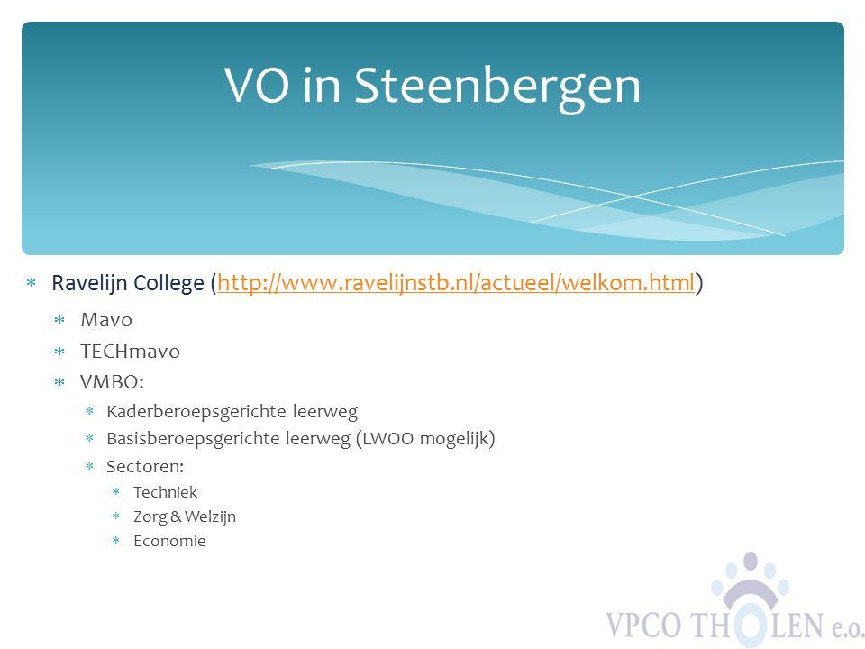 VO in Steenbergen Ravelijn College (http://www.ravelijnstb.nl/actueel/welkom.html) Mavo. TECHmavo.