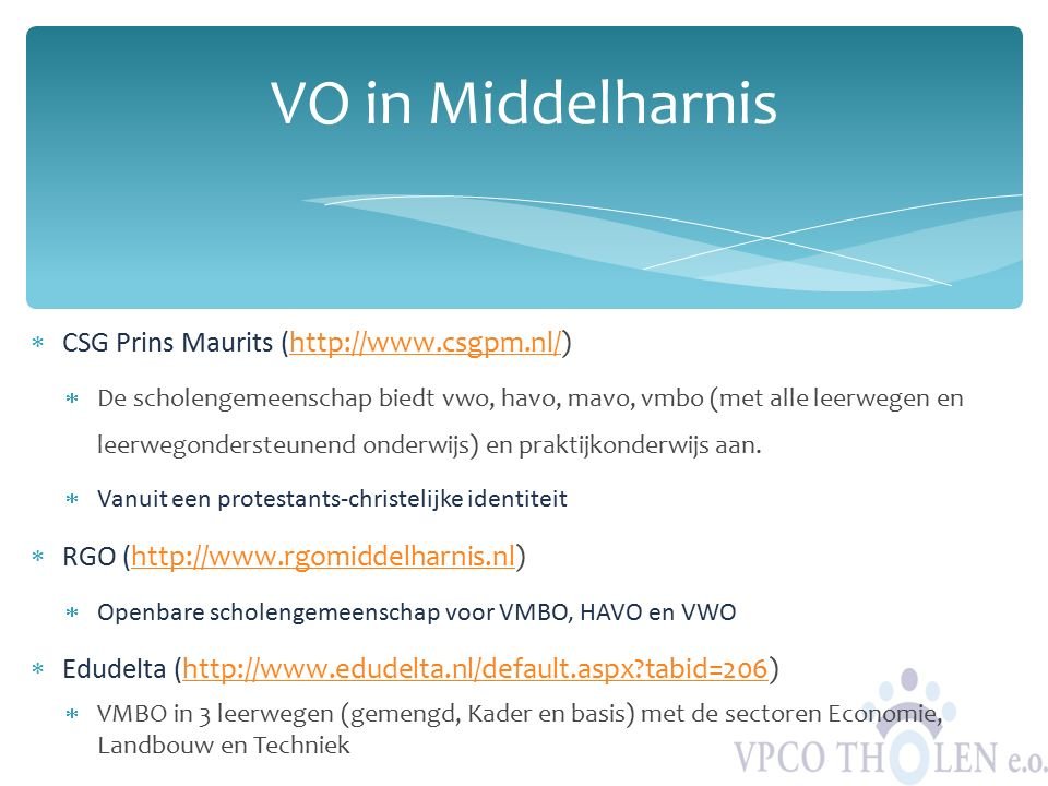 VO in Middelharnis CSG Prins Maurits (http://www.csgpm.nl/)