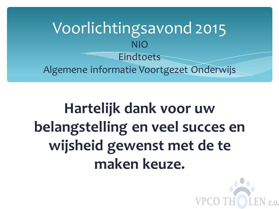 Voorlichtingsavond 2015 NIO Eindtoets Algemene informatie Voortgezet Onderwijs