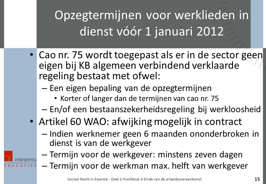 Opzegtermijnen voor werklieden in dienst vóór 1 januari 2012