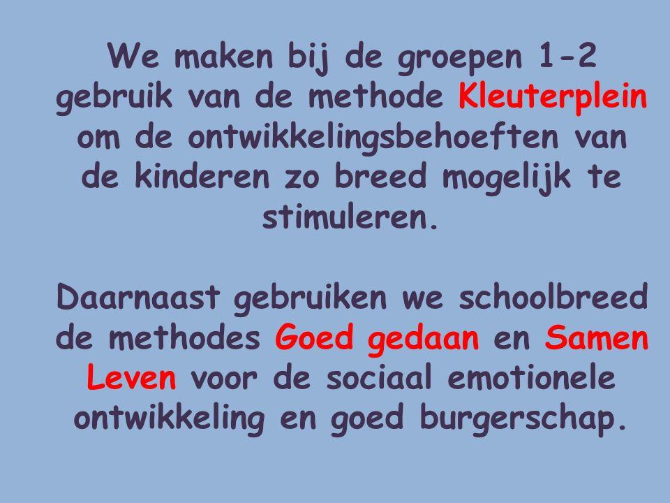 We maken bij de groepen 1-2 gebruik van de methode Kleuterplein om de ontwikkelingsbehoeften van de kinderen zo breed mogelijk te stimuleren.