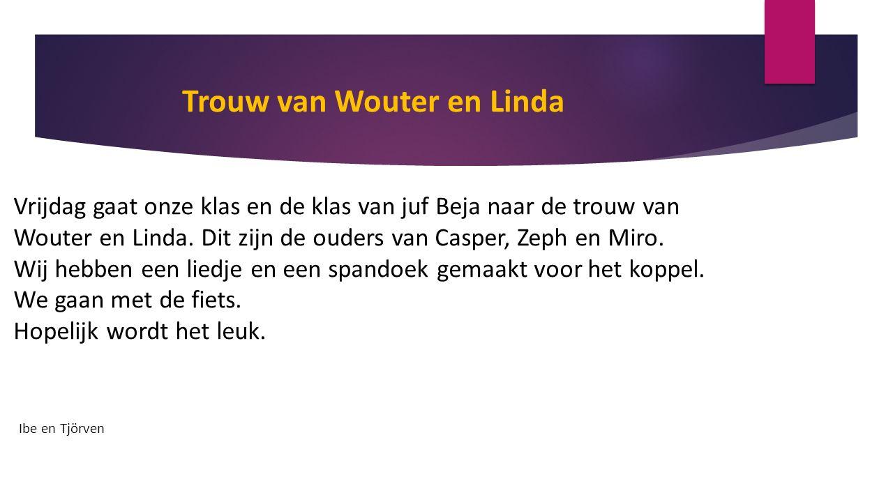 Trouw van Wouter en Linda