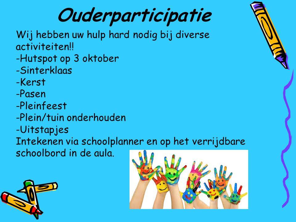Ouderparticipatie Wij hebben uw hulp hard nodig bij diverse activiteiten!! Hutspot op 3 oktober. Sinterklaas.